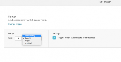 9. Set trigger to immediatley & check trigger when subscribers are imported